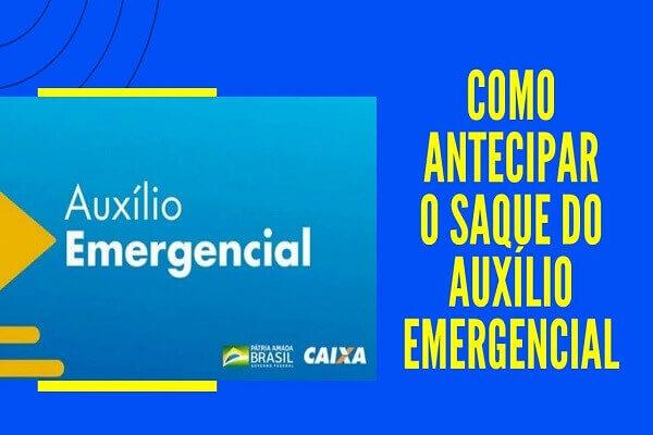Como antecipar o saque do auxílio emergencial